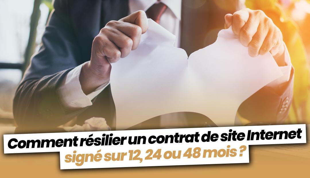 Comment résilier un contrat de site Internet signé sur 12, 24 ou 48 mois ?